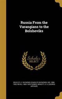 RUSSIA FROM THE VARANGIANS TO