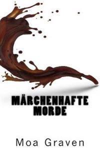 Maerchenhafte Morde - Ostfrieslandkrimi: Ein Fall Fur Kommissar Guntram