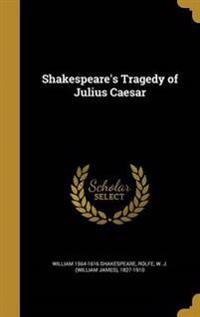 SHAKESPEARES TRAGEDY OF JULIUS