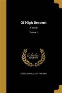 OF HIGH DESCENT