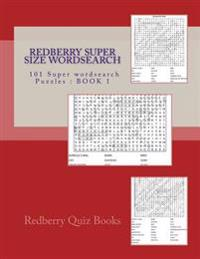 Redberry Super Size Wordsearch: 101 Super Wordsearch Puzzles