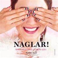Naglar! : kreativa projekt att göra själv