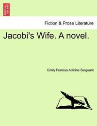 Jacobi's Wife. a Novel.