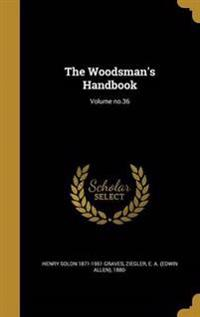 WOODSMANS HANDBK VOLUME NO36