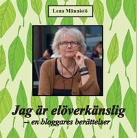 Jag är elöverkänslig : en bloggares berättelser