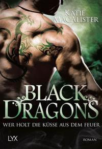 Black Dragons 03 - Wer holt Küsse aus dem Feuer?