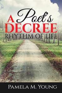 A Poet's Decree: Rhythm of Life