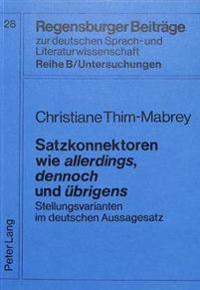 Satzkonnektoren Wie Allerdings, Dennoch Und Uebrigens: Stellungsvarianten Im Deutschen Aussagesatz