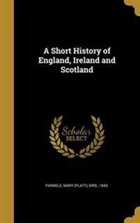 SHORT HIST OF ENGLAND IRELAND
