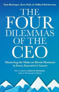 The Four Dilemmas of the CEO: Mastering the Make-Or-Break Moments in Every Executive's Career
