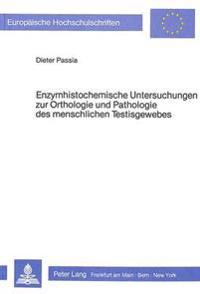 Enzymhistochemische Untersuchungen Zur Orthologie Und Pathologie Des Menschlichen Testisgewebes