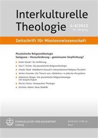 Pluralistische Religionstheologie: Sackgasse - Herausforderung - Gemeinsame Verpflichtung?