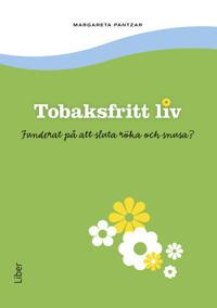 Tobaksfritt liv : funderat på att sluta röka och snusa?