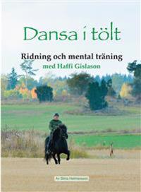 Dansa i tölt ridning och mental träning med Haffi Gislason