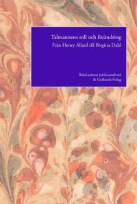 Talmannens roll och förändring  : från Henry Allard till Birgitta Dahl