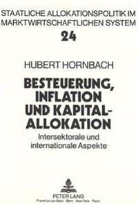 Besteuerung, Inflation Und Kapitalallokation: Intersektorale Und Internationale Aspekte