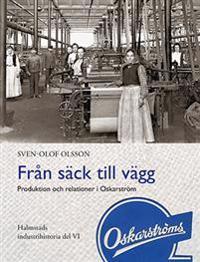 Från säck till vägg - Produktion och relationer i Oskarström