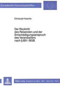 Der Ruecktritt Des Reisenden Und Der Entschaedigungsanspruch Des Veranstalters Nach 651 I Bgb