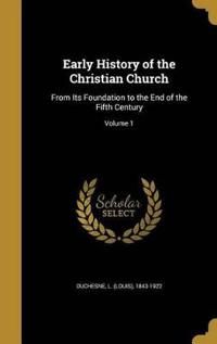 EARLY HIST OF THE CHRISTIAN CH