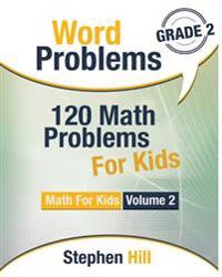 Word Problems: 120 Math Problems for Kids: Math Workbook Grade 2