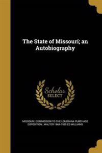 STATE OF MISSOURI AN AUTOBIOG