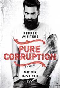 Pure Corruption 02 - Mit dir ins Licht