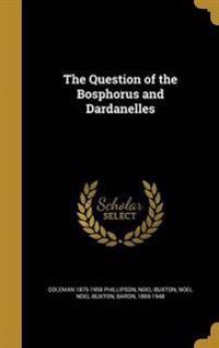 QUES OF THE BOSPHORUS & DARDAN