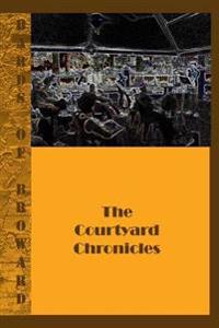 Bards of Broward: : The Courtyard Chronicles