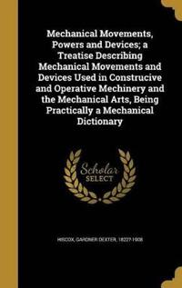 MECHANICAL MOVEMENTS POWERS &