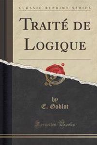 Traite de Logique (Classic Reprint)