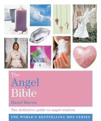 Angel bible - the definitive guide to angel wisdom