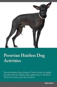 Peruvian Hairless Dog Activities Peruvian Hairless Dog Activities (Tricks, Games & Agility) Includes
