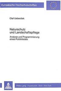 Naturschutz Und Landschaftspflege: Analyse Und Programmierung Eines Politikfeldes