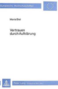 Vertrauen Durch Aufklaerung: Analyse Von Gespraechsstrategien in Der Aufklaerung Ueber Die Freiwillige Sterilisation Von Frauen in Einer Klinik