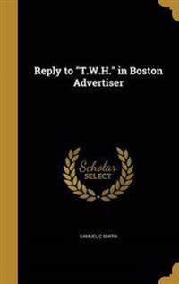 REPLY TO TWH IN BOSTON ADVERTI