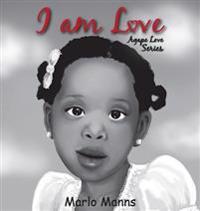 I Am Love: Agape Love Series