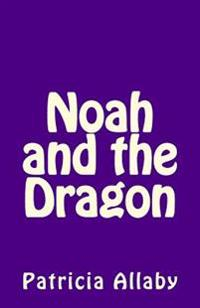 Noah and the Dragon