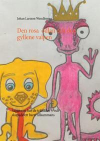 Den Rosa Ödlan och den Gyllene Valpen: Sagan om hur de träffades och skapade ett barn tillsammans