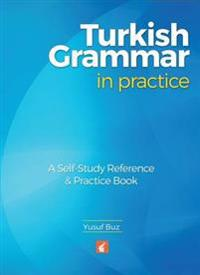 Turkish grammar in practice - a self-study reference & practice book