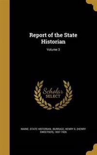 REPORT OF THE STATE HISTORIAN