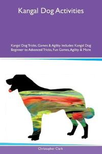 Kangal Dog Activities Kangal Dog Tricks, Games & Agility Includes