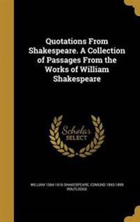 QUOTATIONS FROM SHAKESPEARE A