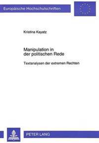Manipulation in Der Politischen Rede: Textanalysen Der Extremen Rechten