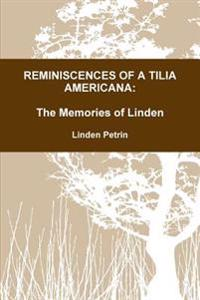 Reminiscences of A Tilia Americana