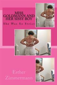 Miss Goldmann and Her Sissy Boy: She Was So Strict