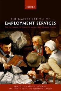 The Marketization of Employment Services: The Dilemmas of Europe's Work-First Welfare State