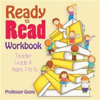 Ready to Read Workbook Toddler-Grade K - Ages 1 to 6