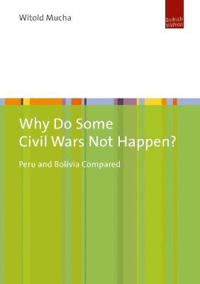 Why Do Some Civil Wars Not Happen?: Peru and Bolivia Compared
