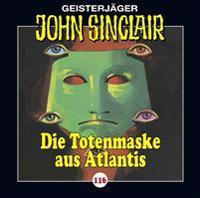 John Sinclair - Folge 116 - Die Totenmaske aus Atlantis