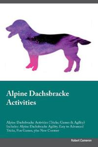 Alpine Dachsbracke Activities Alpine Dachsbracke Activities (Tricks, Games & Agility) Includes